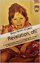 Revelation, oh!: A young Aussie's memoir navigating sex, drugs, society and the journey to self-discovery