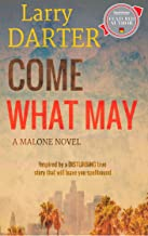Come What May: A Private Investigator Series of Crime and Suspense Thrillers (The Malone Mystery Novels Book 1)