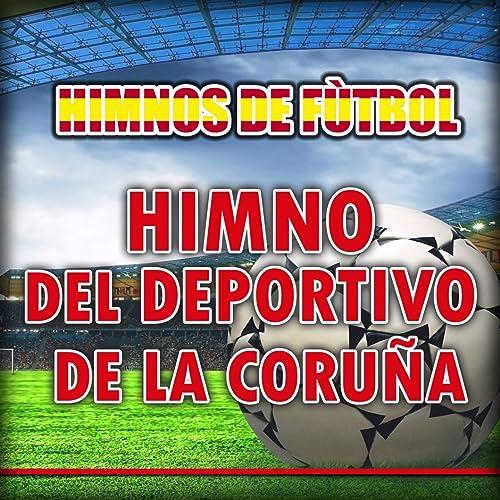 Himno Del Deportivo De La Coruña (Instrumental) de B.B. ...