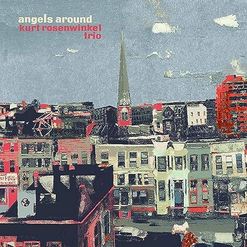 Angels Around by Kurt Rosenwinkel Trio on Amazon Music - Amazon.com