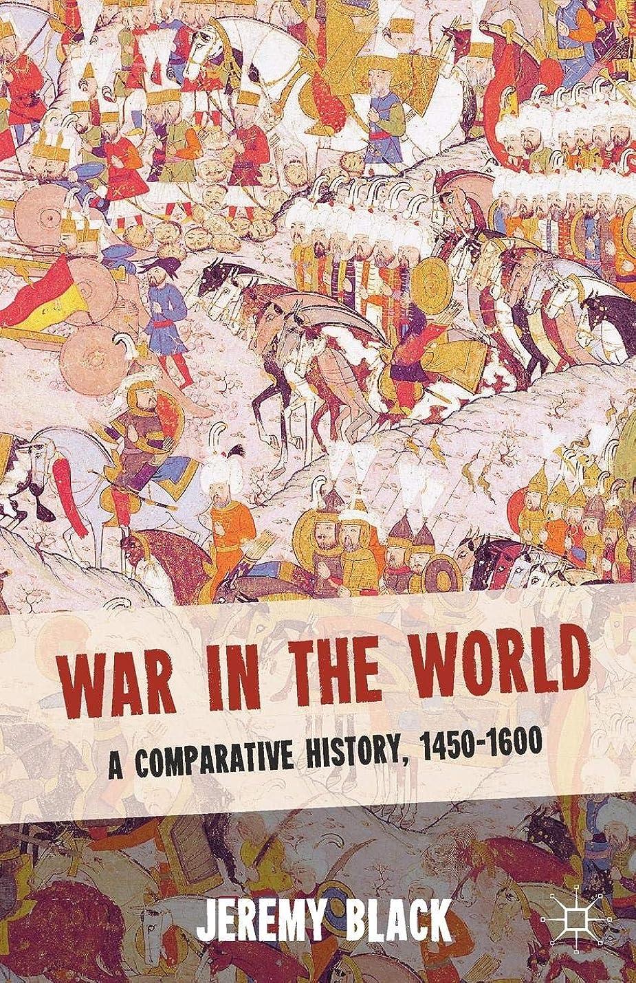 政府資料ファンタジーWar in the World: A Comparative History, 1450-1600
