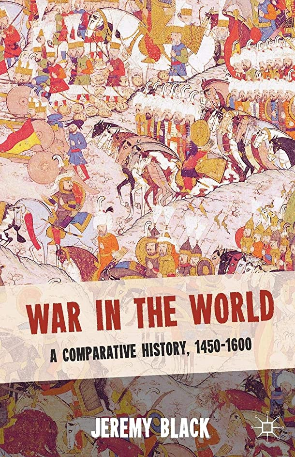 哺乳類示すトロリーWar in the World: A Comparative History, 1450-1600