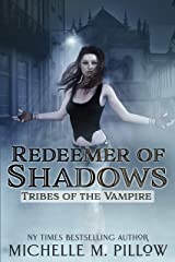 Redeemer of Shadows (Tribes of the Vampire Book 1) Kindle Edition