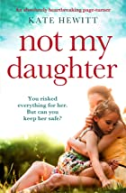 Cover image of Not My Daughter by Kate Hewitt
