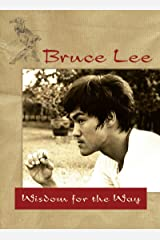 Bruce Lee — Wisdom for the Way Kindle Edition