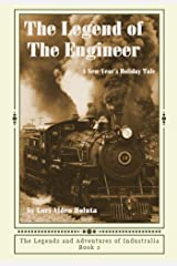 The Legend of The Engineer: A New Year's Holiday Tale Kindle Edition