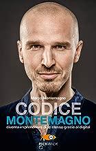 Codice Montemagno. Diventa imprenditore di te stesso grazie al digital