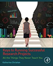 Keys to Running Successful Research Projects: All the Things They Never Teach You