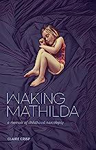 Waking Mathilda: A Memoir of Childhood Narcolepsy best Sleep Books