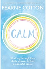 Calm: Working through life's daily stresses to find a peaceful centre Kindle Edition