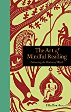 The Art of Mindful Reading: Embracing the Wisdom of Words (Mindfulness series)