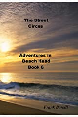 The Street Circus: Adventures in Beach Head, Book 6 Kindle Edition