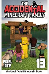 The Accidental Minecraft Family: Book 13 Kindle Edition