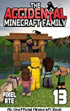 The Accidental Minecraft Family: Book 13 (English Edition)