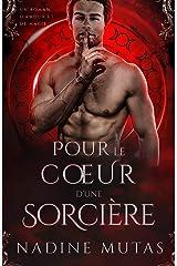 Pour le cœur d'une sorcière: Un roman d'amour et de magie (Amour et Magie t. 1) Format Kindle
