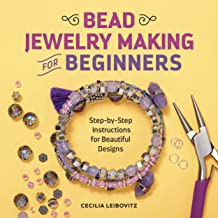 Bead Jewelry Making for Beginners: Step-by-Step Instructions for Beautiful Designs