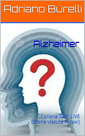Alzheimer: Collana TAXI LIVE   (Storie vissute in taxi)