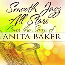Smooth Jazz All Stars Cover the Songs of Anita Baker