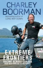 Extreme Frontiers: Racing Across Canada from Newfoundland to the Rockies (English Edition)
