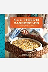 Southern Casseroles: Comforting Pot-Lucky Dishes Kindle Edition