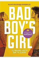 Te odiaré hasta que te quiera (Bad Boy's Girl 1) Versión Kindle