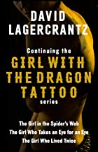 Continuing THE GIRL WITH THE DRAGON TATTOO/MILLENNIUM series: The Girl in the Spider's Web; The Girl Who Takes an Eye for an Eye; The Girl Who Lived Twice (English Edition)