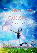 Tenho Um Autista, e Agora?: Vinte dicas para usar na rotina (Portuguese Edition)