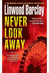 Never Look Away: A Thriller Kindle Edition