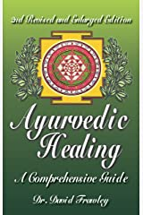 Ayurvedic Healing: A Comprehensive Guide Kindle Edition