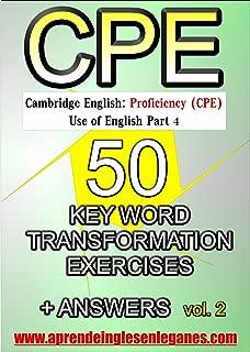 Cambridge English : Proficiency (CPE) - 50 Key Word Transformation Exercises Vol 2 + Answers