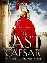 The Last Caesar (Aulus Severus Adventures Book 1)