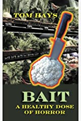 Bait: A Healthy Dose of Horror Kindle Edition