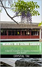 Insights into Suzhou Gardens: Exquisite Examples of Timeless Harmony with Nature