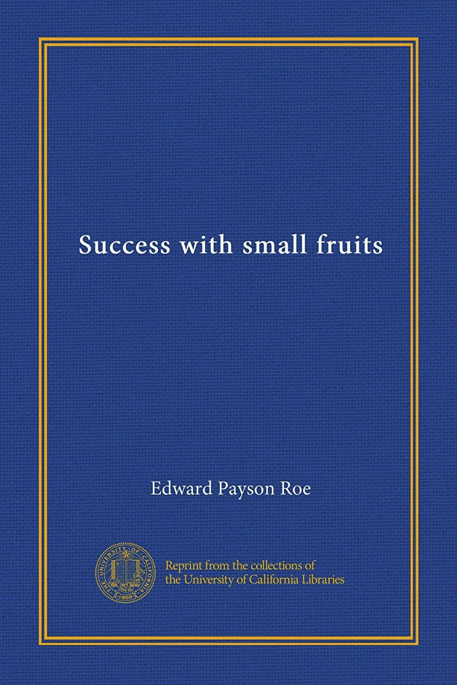 慣れる迫害豊かなSuccess with small fruits