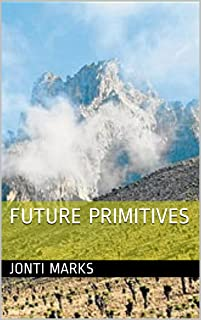 Future Primitives: An African Adventure (English Edition)