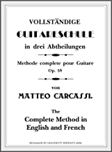 Carcassi's Complete Guitar Method (Methode complete pour Guitare, Op.59 by Matteo Carcassi) in English and French [Beautifully ReImaged Student Loose Leaf Facsimile 2018]