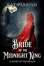 Bride of the Midnight King: A Story of the Realm (The Shadow Palace Trilogy Book 1)