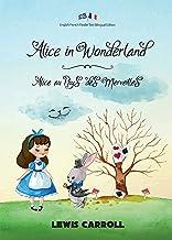 Alice in Wonderland / Alice au Pays des Merveilles: English-French Parallel Text Bilingual Edition / Texte Parallèle Angla...