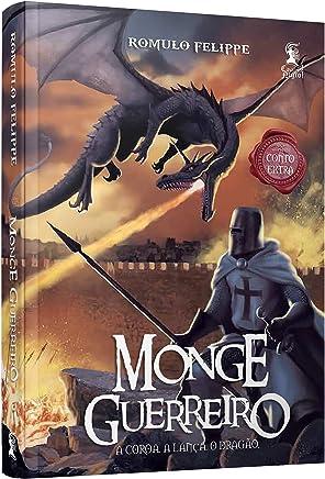 Monge Guerreiro. A Coroa, a Lança e o Dragão