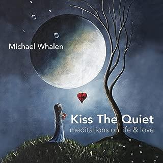 Kiss the Quiet