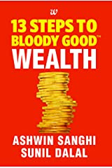 13 Steps to Bloody Good Wealth Kindle Edition