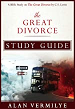 The Great Divorce: A Bible Study on the C.S. Lewis Book The Great Divorce (CS Lewis Study Series)
