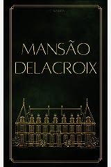 Mansão Delacroix eBook Kindle