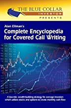 """Alan Ellman's Complete Encyclopedia for Covered Call Writing """"Classic Edition"""" (English Edition)"""