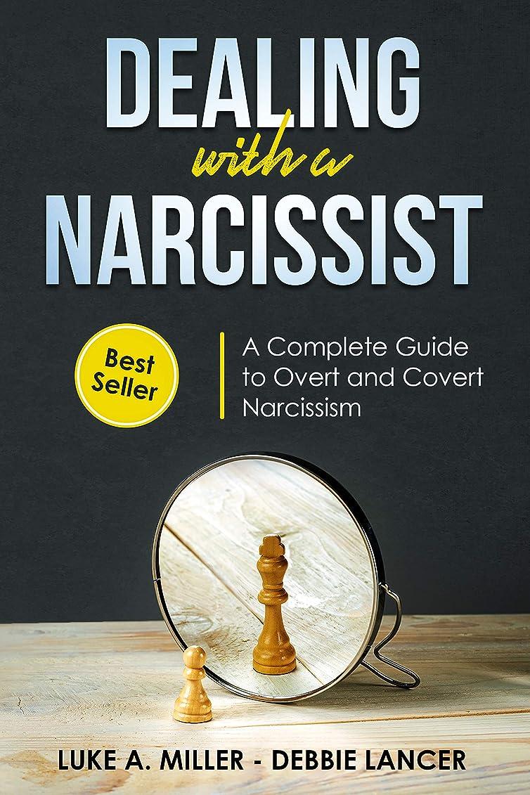 嫉妬郵便番号適用済みDealing with a Narcissist: A Step-By-Step Guide to  Understanding And Dealing With Narcissistic Personality Disorder (NPD), Overt and Covert Narcissism, ... From a Toxic Relationship. (English Edition)