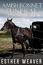 Amish Bonnet Funeral : Book 3