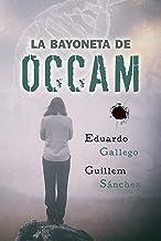 LA BAYONETA DE OCCAM (Spanish Edition)