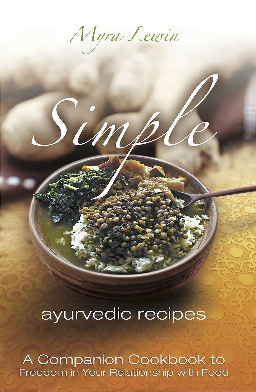 Simple Ayurvedic Recipes: 2nd Edition (English Edition)
