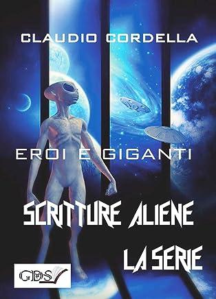 Eroi e giganti (SCRITTURE ALIENE LA SERIE Vol. 26)