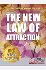 The New Law of Attraction: How to Practice the Law of Attraction and Transform Your Dreams into Concrete and Realizable Goals (English Edition) Formato Kindle